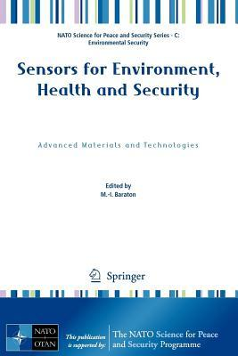 Sensors for Environment, Health and Security: Advanced Materials and Technologies. NATO Science for Peace and Security Series. Marie-Isabelle Baraton