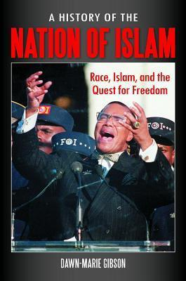 History of the Nation of Islam: Race, Islam, and the Quest for Freedom  by  Dawn-Marie Gibson