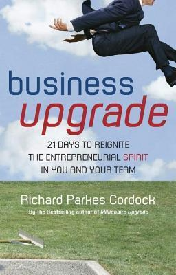 Business Upgrade  by  Richard Parkes Cordock