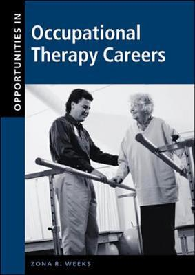 Opportunities in Occupational Therapy Careers Zona R. Weeks