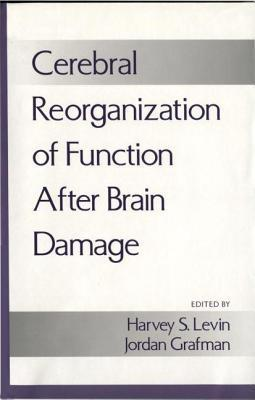 Cerebral Reorganization of Function After Brain Damage Harvey S. Levin