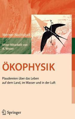 Ökophysik: Plaudereien über das Leben auf dem Land, im Wasser und in der Luft  by  Werner Nachtigall