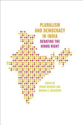 Pluralism and Democracy in India: Debating the Hindu Right Wendy Doniger