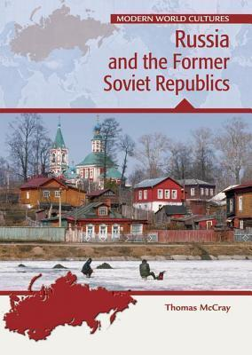 Russia and the Former Soviet Republics. Modern World Cultures. Thomas McCray