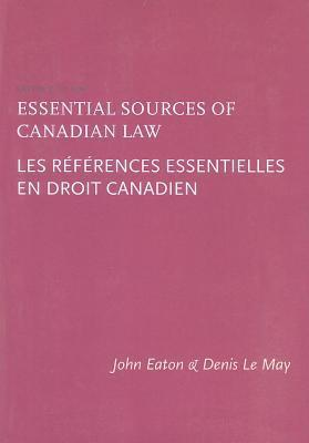 Essential Sources of Canadian Law John Eaton