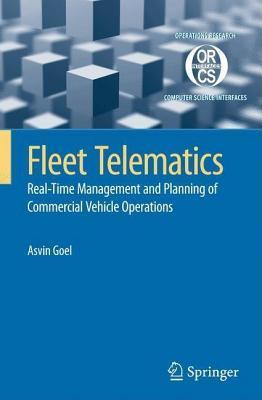 Fleet Telematics: Real-Time Management and Planning of Commercial Vehicle Operations Asvin Goel