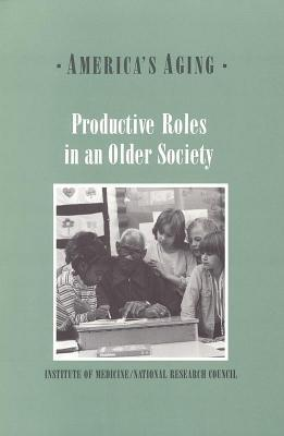 Productive Roles in an Older Society  by  National Research Council