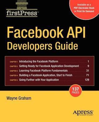 Facebook API Developers Guide Wayne Graham
