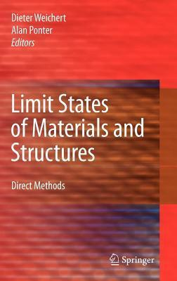 Limit States of Materials and Structures: Direct Methods  by  Dieter Weichert