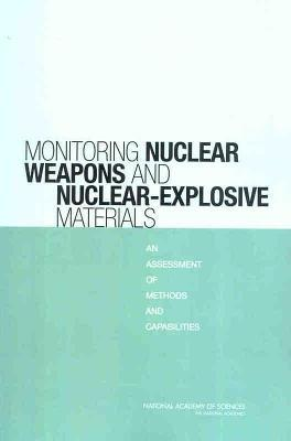 Monitoring Nuclear Weapons and Nuclear-Explosive Materials: An Assessment of Methods and Capabilities Committee on International Security and Arms Control
