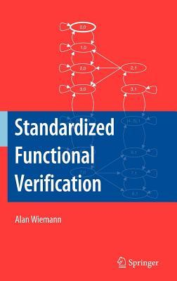 Standardized Functional Verification  by  Alan Wiemann