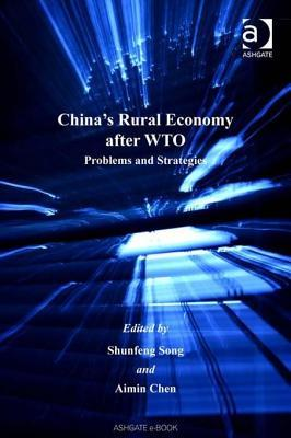 Chinas Rural Economy After Wto: Problems and Strategies. the Chinese Economy Series. Aimin Chen