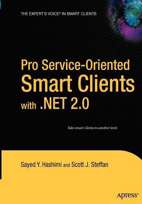Pro Service-Oriented Smart Clients with .Net 2.0  by  Sayed Y. Hashimi