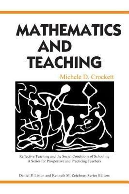 Mathematics and Teaching Michele D Crockett