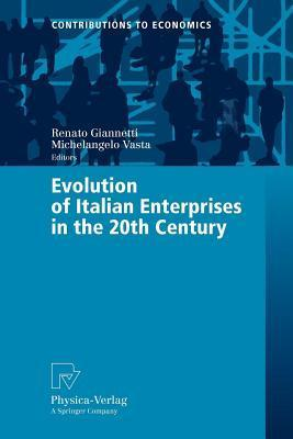Evolution of Italian Enterprises in the 20th Century. Contributions to Economics Renato Giannetti