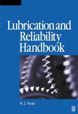 Lubrication and Reliability Handbook  by  Michael J. Neale