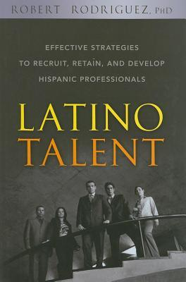Latino Talent  by  Robert Rodríguez