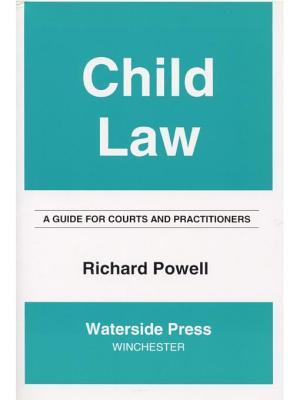 Child Law: A Guide for Courts and Practitioners Richard Powell