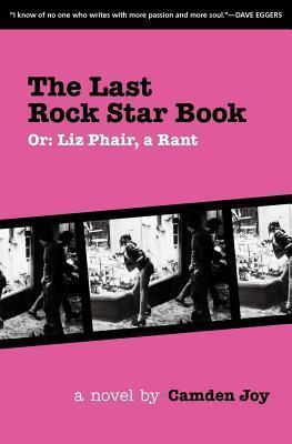 Last Rock Star Book: Or: Liz Phair, a Rant  by  Camden Joy