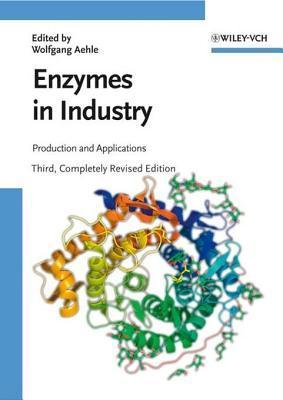 Enzymes in Industry  by  Wolfgang Aehle