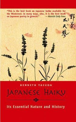 Japanese Haiku: Its Essential Nature and History  by  Kenneth Yasuda