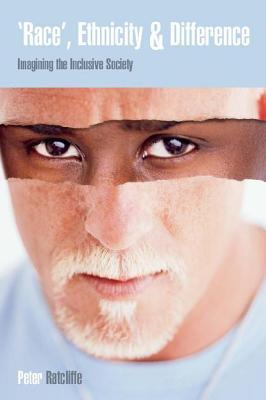 Race Ethnicity and Difference: Imagining the Inclusive Society: Linking with Learning Peter Ratcliffe