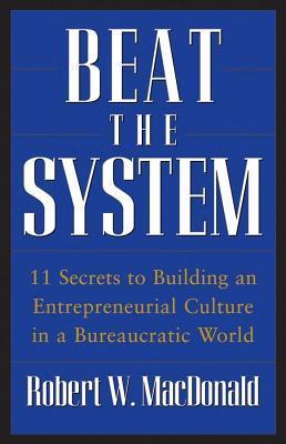 Beat the System Robert W. MacDonald
