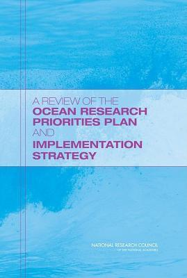 A Review of the Ocean Research Priorities Plan and Implementation Strategy National Research Council