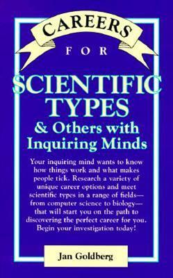 Careers for Scientific Types and Others with Inquiring Minds Jan Goldberg