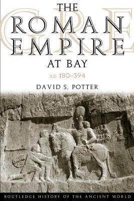 Roman Empire at Bay, Ad 180-395  by  David Stone Potter