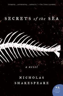 Secrets of the Sea: A Novel Nicholas Shakespeare