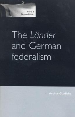 The Länder and German Federalism  by  Arthur Gunlicks