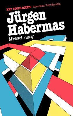 Jurgen Habermas  by  Michael Pusey