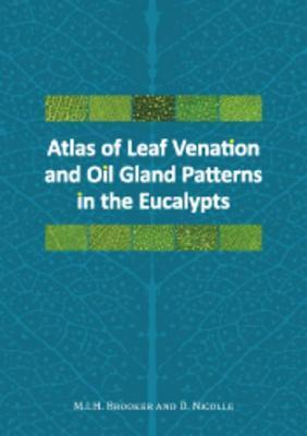 Atlas of Leaf Venation and Oil Gland Patterns in the Eucalypts Ian Brooker