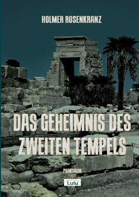 Das Geheimnis Des Zweiten Tempels Holmer Rosenkranz