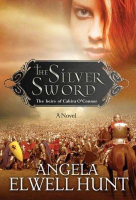 The Silver Sword Angela Elwell Hunt