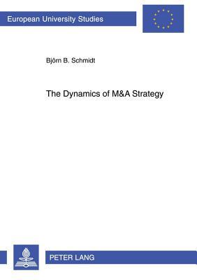 Dynamics of M&A Strategy: Mastering the Outbound M&A Wave of Chinese Banks B.J. Schmidt
