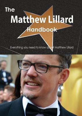 The Matthew Lillard Handbook - Everything You Need to Know about Matthew Lillard Emily Smith