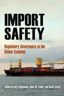 Import Safety  by  Cary Coglianese