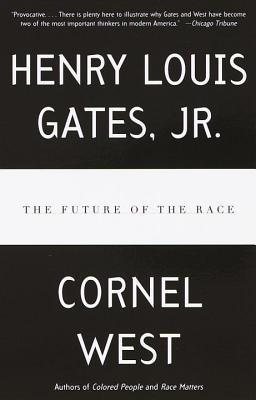 Future of the Race  by  Henry Louis Gates Jr.