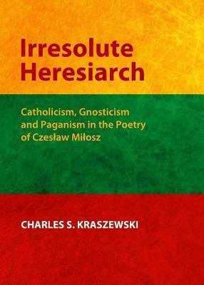 The Romantic Hero And Contemporary Anti Hero In Polish And Czech Literature: Great Souls And Grey Men Charles S. Kraszewski
