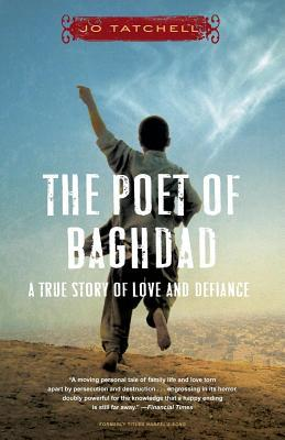 Poet of Baghdad: A True Story of Love and Defiance Jo Tatchell