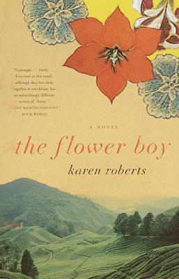 Flower Boy, The: A Novel Karen Roberts