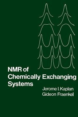 NMR of Chemically Exchanging Systems Jerome Kaplan