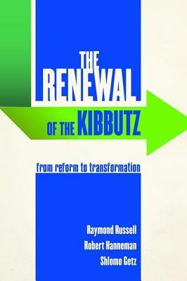 Renewal of the Kibbutz: From Reform to Transformation  by  Raymond Russell