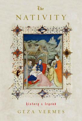 Nativity: History and Legend Géza Vermès