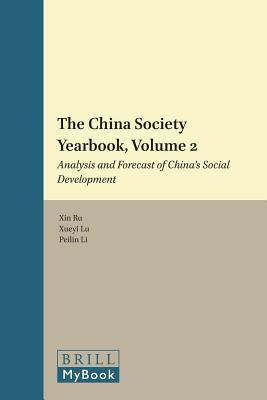 China Society Yearbook, Volume 2: Analysis and Forecast of Chinas Social Development  by  Xin Ru