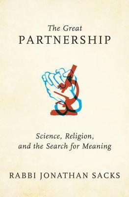 Great Partnership: Science, Religion, and the Search for Meaning  by  Jonathan Sacks