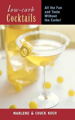 Low-Carb Cocktails: All the Fun and Taste Without the Carbs  by  Marlene Koch