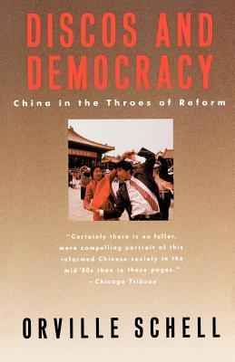 Discos and Democracy: China in the Throes of Reform Orville Schell